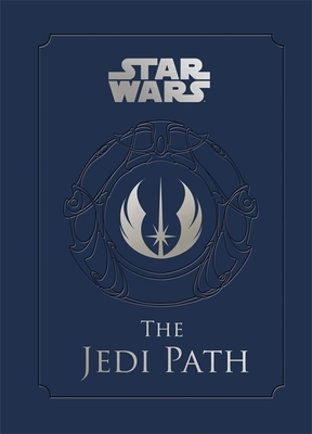 The Jedi Path: A Manual for Students of the Force - Wallace, Daniel