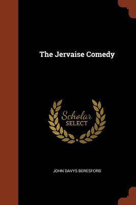 The Jervaise Comedy - Beresford, John Davys