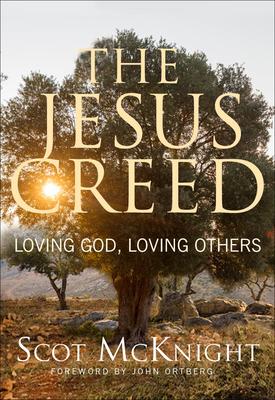 The Jesus Creed: Loving God, Loving Others - McKnight, Scot
