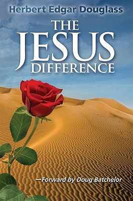 The Jesus Difference - Douglas, Herbert Edgar, and Batchelor, Doug (Foreword by)