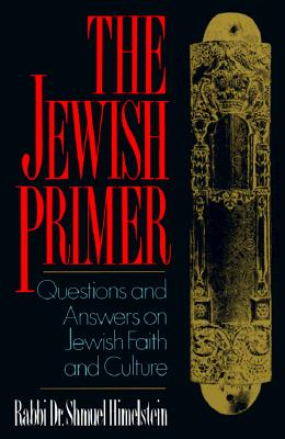 The Jewish Primer: Questions and Answers on Jewish Faith and Culture - Himelstein, Shumuel, and Himelstein, Shmuel