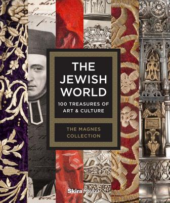 The Jewish World: 100 Treasures of Art and Culture - Efimova, Alla (Text by), and Spagnolo, Francesco (Text by)