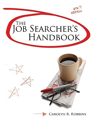 The Job Searcher's Handbook - Robbins, Carolyn R