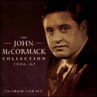 The John McCormack Collection, 1906-42 - Edwin Schneider (piano); Francis Lapitino (harp); Fritz Kreisler (violin); Gerald Moore (piano); Howard Rattay (violin); John McCormack (tenor); Laurie Kennedy (cello); Percy B. Kahn (piano); Reginald Goss-Custard (organ); Rosario Bourdon (celeste)