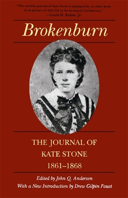 The Journal of Kate Stone, 1861-68 - Stone, Kate, and Anderson, John Q. (Volume editor)