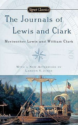 The Journals of Lewis and Clark - Bakeless, John (Introduction by), and Jones, Landon Y (Afterword by)
