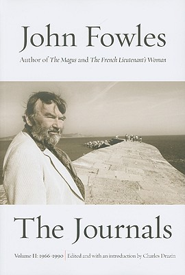 The Journals: Volume Two: 1966-1990 - Fowles, John, and Drazin, Charles (Editor)