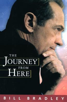 The Journey from Here - Bradley, Bill