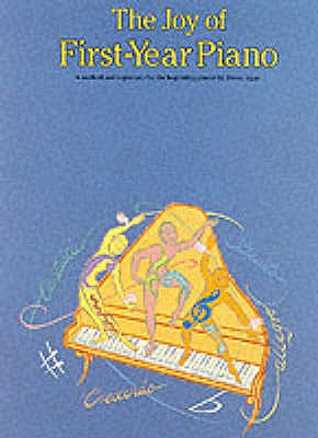 The Joy Of First Year Piano -