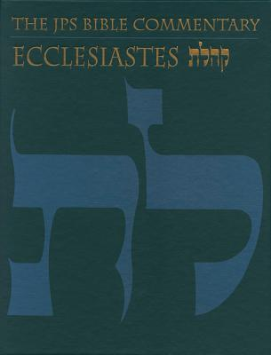 The JPS Bible Commentary: Ecclesiastes - Fox, Michael V.