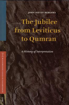 The Jubilee from Leviticus to Qumran: A History of Interpretation - Bergsma, John