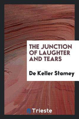 The Junction of Laughter and Tears - Stamey, De Keller