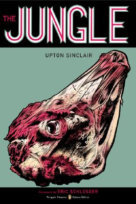 The Jungle: (penguin Classics Deluxe Edition) - Sinclair, Upton, and Schlosser, Eric (Introduction by)