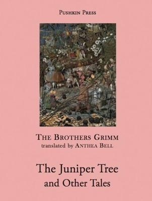 The Juniper Tree and Other Tales - Grimm, Jacob, and Grimm, Wilhelm, and Bell, Anthea (Preface by)
