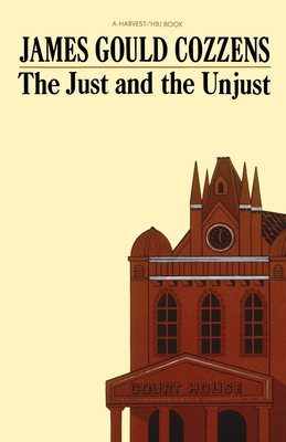 The Just and the Unjust - Cozzens, James Gould