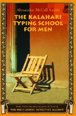 The Kalahari Typing School for Men - McCall Smith, Alexander