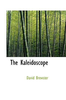 The Kaleidoscope - Brewster, David, Sir