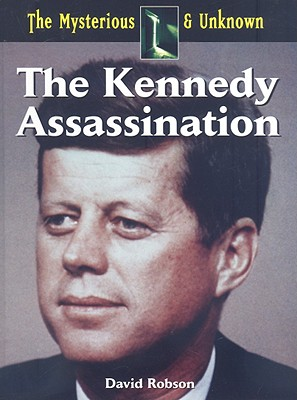 The Kennedy Assassination - Robson, David