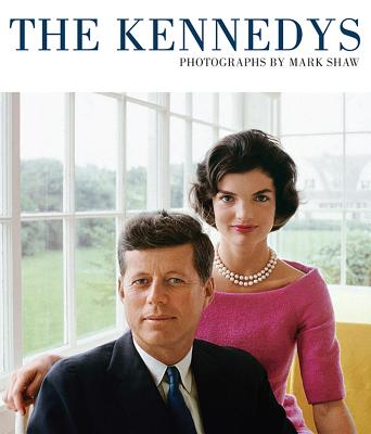 The Kennedys: Photographs by Mark Shaw - Nourmand, Tony (Editor), and Marsh, Graham (Editor), and Shaw, Mark