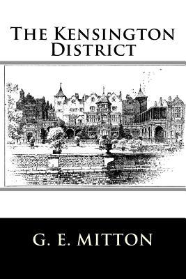 The Kensington District - Mitton, G E