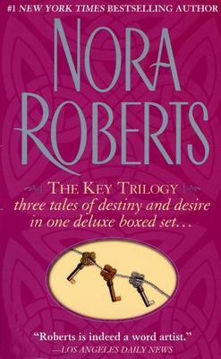The Key Trilogy: Key of Light/Key of Knowledge/Key of Valor - Roberts, Nora