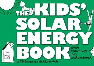 The Kids' Solar Energy Book - Spetgang, Tilly