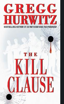 The Kill Clause - Hurwitz, Gregg
