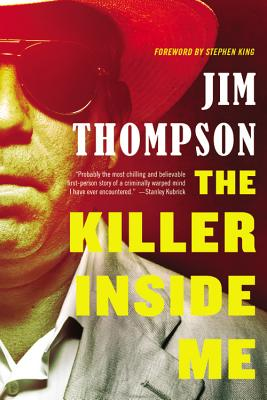 The Killer Inside Me - Thompson, Jim, and King, Stephen (Foreword by)