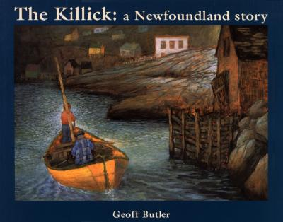 The Killick: A Newfoundland Story - Butler, Geoff