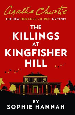 The Killings at Kingfisher Hill: The New Hercule Poirot Mystery - Hannah, Sophie, and Christie, Agatha (Creator)