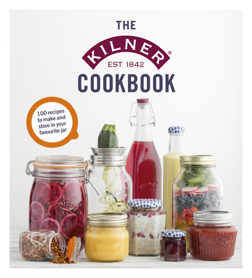 The Kilner Cookbook - Kilner