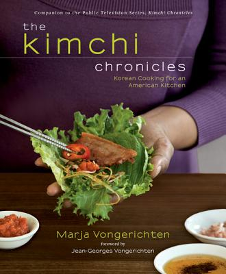 The Kimchi Chronicles: Korean Cooking for an American Kitchen - Vongerichten, Marja, and Baranowski, Andre (Photographer), and Turshen, Julia