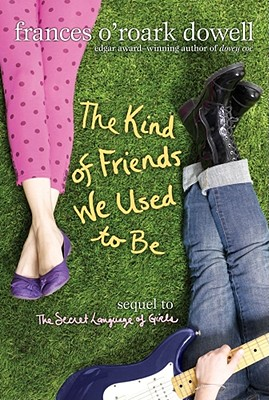 The Kind of Friends We Used to Be - Dowell, Frances O
