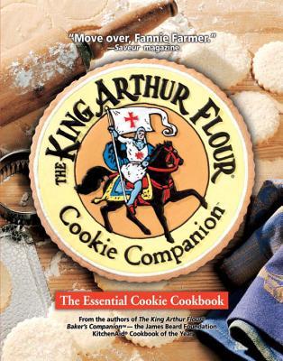 The King Arthur Flour Cookie Companion: The Essential Cookie Cookbook - King Arthur Flour, and Flour, King Aurthur