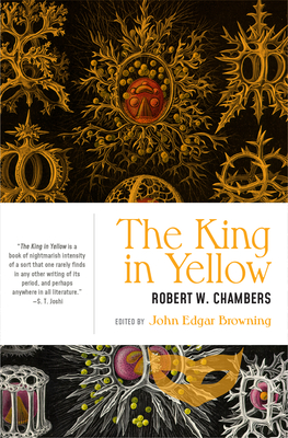 The King in Yellow - Chambers, Robert W, and Browning, John Edgar (Editor)