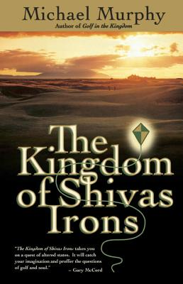 The Kingdom of Shivas Irons - Murphy, Michael