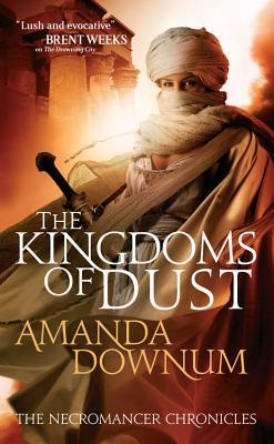 The Kingdoms of Dust - Downum, Amanda