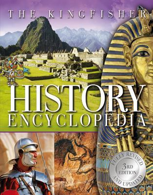 The Kingfisher History Encyclopedia - Kingfisher Books