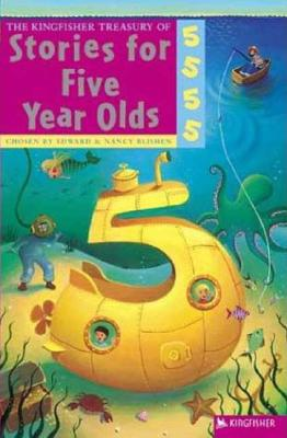 The Kingfisher Treasury of Stories for Five Year Olds - Blishen, Edward, and Blishen, Nancy, and Noakes, Polly