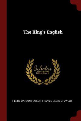 The King's English - Fowler, Henry Watson