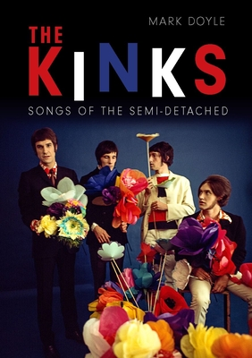 The Kinks: Songs of the Semi-detached - Doyle, Mark