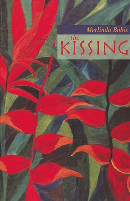 The Kissing: A Collection of Short Stories - Bobis, Merlinda