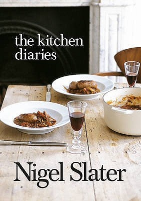 The Kitchen Diaries - Slater, Nigel