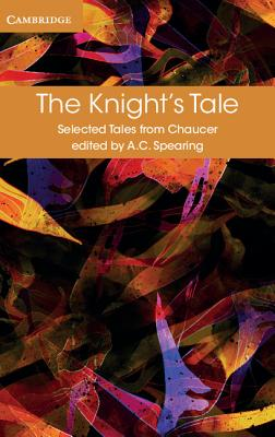 The Knight's Tale - Chaucer, Geoffrey, and Spearing, A. C. (Editor)