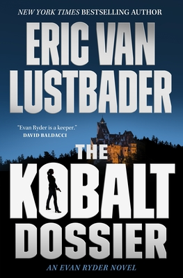 The Kobalt Dossier: An Evan Ryder Novel - Lustbader, Eric Van