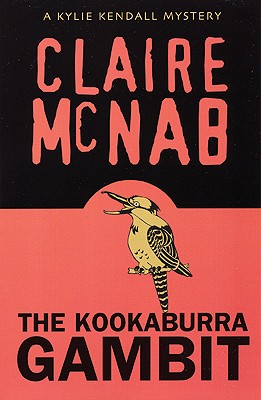 The Kookaburra Gambit: A Kylie Kendall Mystery - McNab, Claire
