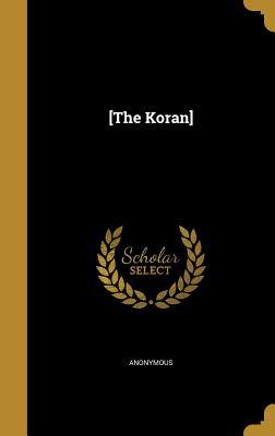 [The Koran] - Anonymous (Creator)