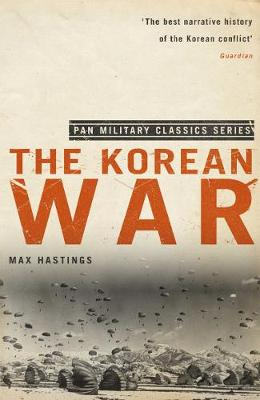 The Korean War - Hastings, Max, Sir