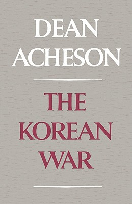 The Korean War - Acheson, Dean