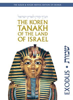 The Koren Tanakh of the Land of Israel: Exodus - Sacks, Jonathan (Translated by)